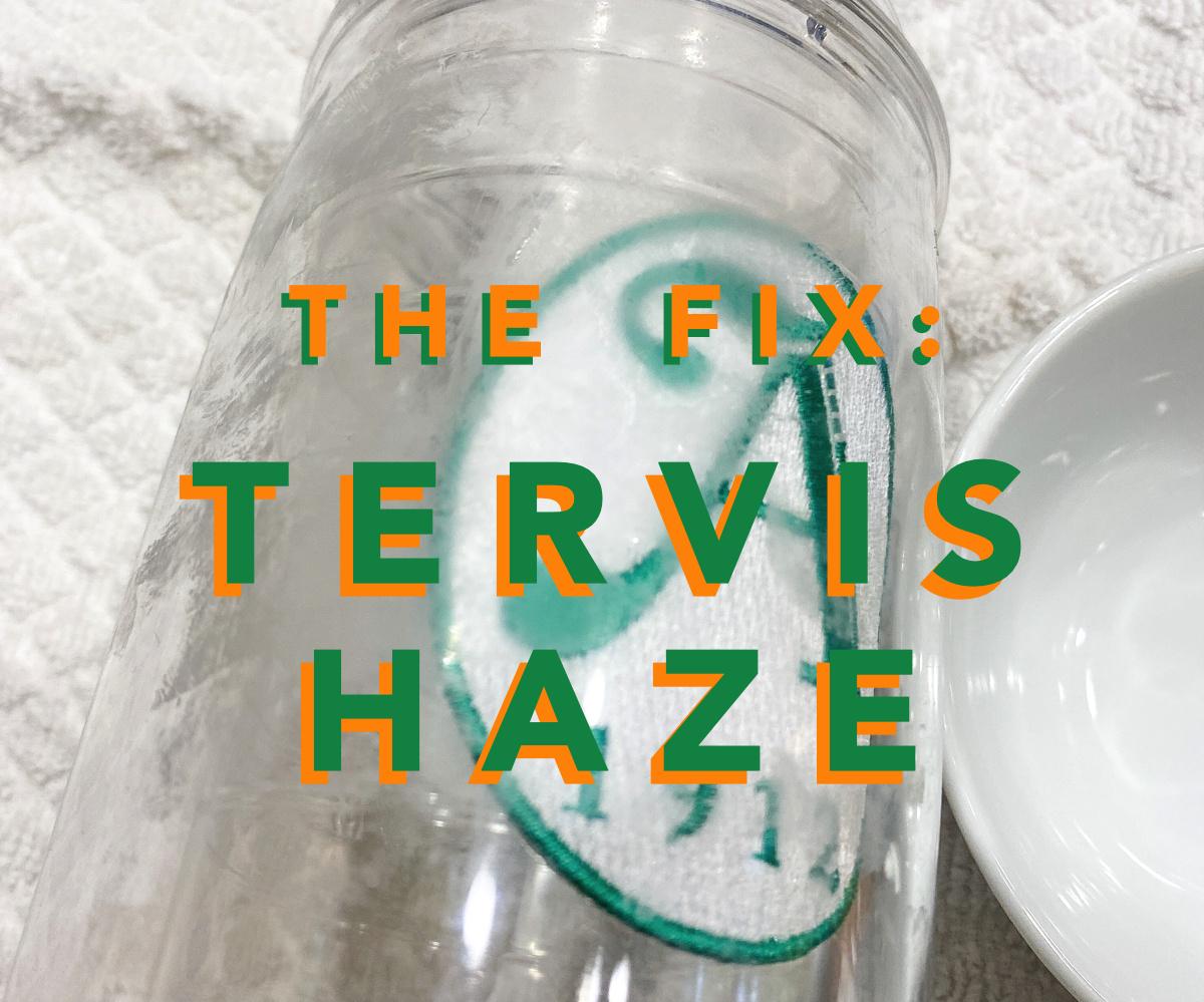 The Tervis Haze Fix