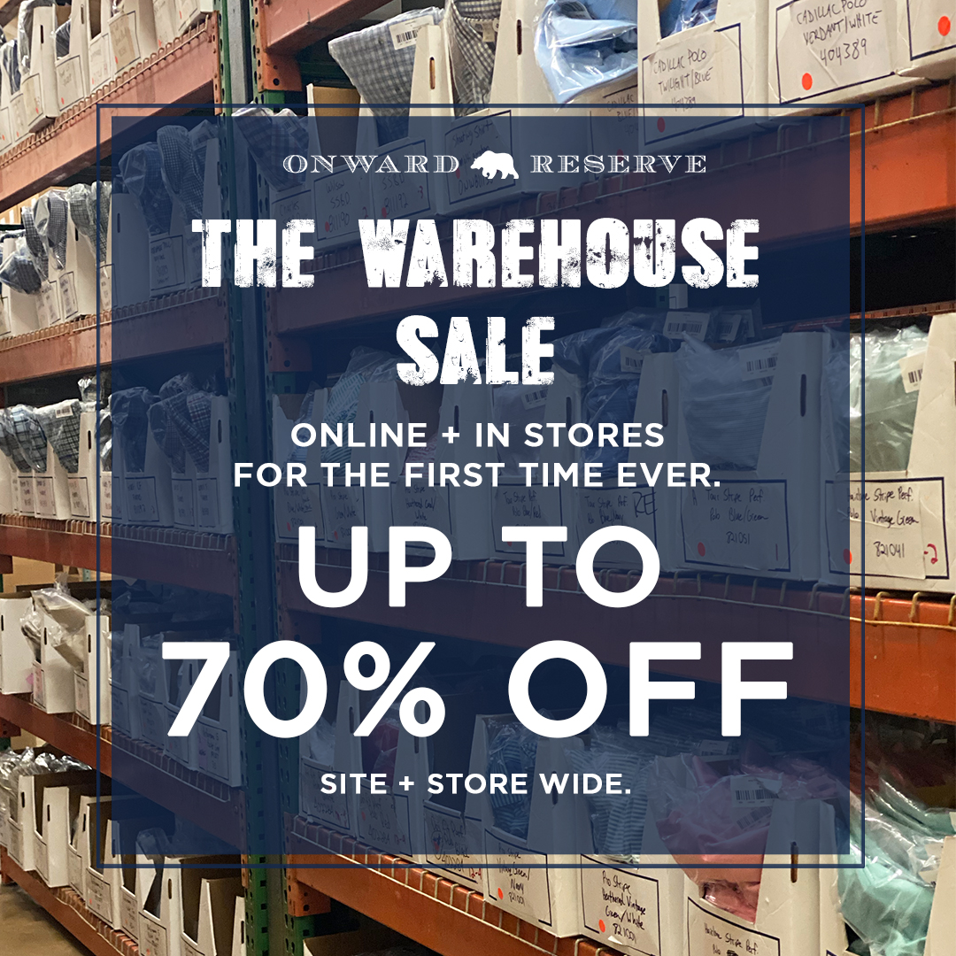 Happening Now: The Onward Reserve Warehouse Sale